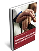 El paciente oncologico / The oncology patient: Atencion Integral a La Persona / Comprehensive Care for the Person