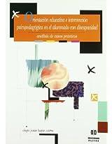Orientacion Educativa E Intervencion Psicopedagogica En El Alumnado Con Discapacidad: Analisis De Casos Practicos (Coleccion Educacion Especial)
