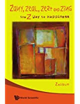 Zany, Zeal, Zest and Zing: The Z Way to Happiness: 0