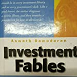 Investment Fables By Aswath Damodaran