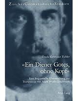 -Ein Diener Gotes, Ohne Kopf-: Eine Linguistische Untersuchung Zur Transparenz Von Adolf Woelflis Erzaehlwerk (Zuercher Germanistische Studien)