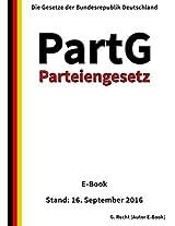 Gesetz über die politischen Parteien (Parteiengesetz - PartG) - E-Book - Stand: 21. August 2014 (German Edition)