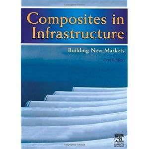 【クリックでお店のこの商品のページへ】Composites in Infrastructure - Building New Markets: E Marsh: 洋書