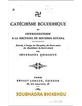 Catéchisme bouddhique: SOUBHADRA BHIKSHOU (French Edition)