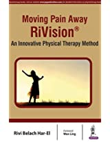 Moving Pain Away Rivision An Innovative Physical Therapy Method