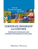 Ownership and Control in Corporate Governance and Economic Development: Lessons from Sri Lanka (Series on Economic Development and Growth)