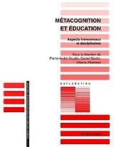Metacognition Et Education: Aspects Transversaux Et Disciplinaires (Exploration)