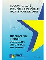 La Communaute Europeenne De Defense, Lecons Pour Demain? The European Defence Community, Lessons for the Future? (Euroclio Etudes et Documents/Studies and Documents)