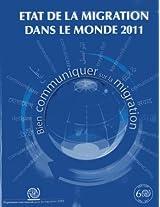 Etat de La Migration Dans Le Monde 2011: Bien Communiquer Sur La Migration (IOM World Migration Report)