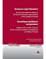 European Legal Dynamics Dynamiques Juridiques Europeennes: Revised and Updated Edition of 30 Years of European Legal Studies at the College of Europe ... College d'Europe/College of Europe Studies)