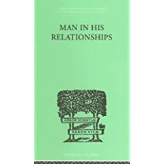 Man In His Relationships (Psychology and Religion)