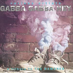 Gabba Gabba Hey - A Tribute To The Ramones