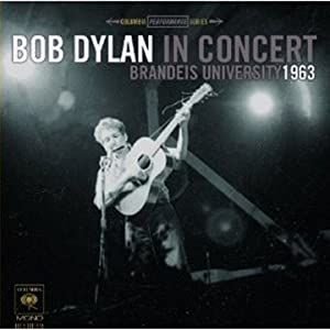 Bob Dylan In Concert: Brandeis University