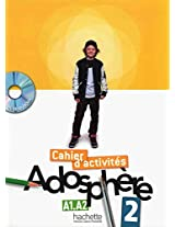 Adosphere: Cahier D'Activites 2 & CD-Rom