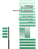 Enfances de La Lecture: Manieres de Faire, Manieres de Lire A L'Ecole Maternelle- Preface de Michel Dabene (Exploration)