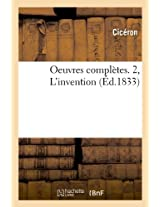 Oeuvres Completes. 2, L'Invention (Ed.1833) (Generalites)
