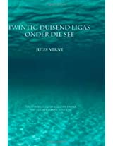 Twintig Duisend Ligas Onder Die See: Twenty thousand Leagues Under the Sea (Afrikaans Edition)