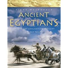 Ancient Egypt: An Epic Lost Civilisation Brought Vividly to Life (Ancient Egyptians)