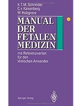 Manual der fetalen Medizin: Mit Referenzwerten für den klinischen Anwender