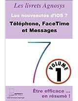 Téléphone, FaceTime et Messages - Les nouveautés d'iOS 7 (Les livrets Agnosys t. 83) (French Edition)