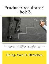 Produser resultater! - bok 3: Fremragende utvikling og implementering av strategiske handlingsplaner: Volume 3 (Mekanismer for operativ kontroll og intern forretningsutvikling)