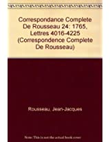 Correspondance Complete De Rousseau 24: 1765, Lettres 4016-4225 (Correspondence Complete De Rousseau)