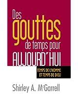 Des gouttes de temps pour aujourdŽhui (French Edition)