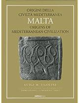 Malta: Origini Della Civilta Mediterranea/Malta: Origins of Mediterranean Civilization