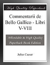 Commentarii de Bello Gallico - Libri V-VIII