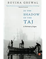 In the Shadow of the Taj: A Portrait of Agra