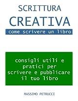 Scrittura Creativa (appunti su) come scrivere un libro
