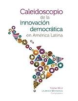Caleidoscopio de la innovación democrática en América Latina