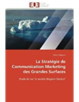 La Strategie de Communication Marketing Des Grandes Surfaces (Omn.Univ.Europ.)