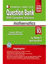 Oswaal CBSE CCE Question Bank with complete solutions for Class 10 Term I (April to September 2014) Mathematics