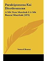 Paraleipomena Kai Diorthoumena: A Mit Nem Mondtak S A Mit Roszul Mondtak (1873)