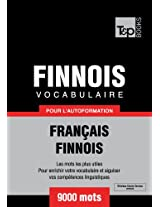 Vocabulaire Français-Finnois pour l'autoformation - 9000 mots