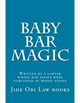 Baby Bar Magic: Written by a Lawyer Whose Bar Essays Were Published As Model Essays