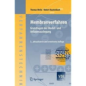 【クリックでお店のこの商品のページへ】Membranverfahren: Grundlagen der Modul- und Anlagenauslegung (VDI-Buch / Chemische Technik / Verfahrenstechnik): Thomas Melin, Robert Rautenbach: 洋書