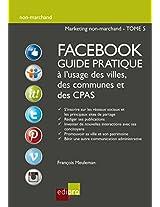 Facebook - Guide pratique à l'usage des villes, des communes et des CPAS (Non-marchand t. 5) (French Edition)