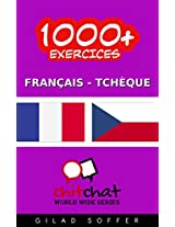1000+ Exercices Français - Tchèque (ChitChat WorldWide) (French Edition)