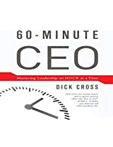 The 60-minute Ceo: Mastering Leadershiop an Hour at a Time