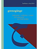 Grenzgange: Androgynie - Wahnsinn - Utopie im Romanwerk von Huda Barakat (Literaturen Im Kontext: Arabisch - Persisch - Turkisch / Literatures in Context: Arabic - Persian - Turkish)