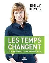 Les temps changent : 12 propositions pour une transition juste: Le premier livre d'Emily Hoyos, coprésidente du parti Ecolo en Belgique (French Edition)