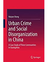 Urban Crime and Social Disorganization in China: A Case Study of Three Communities in Guangzhou