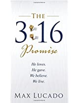 The 3:16 Promise: He Loves. He Gave. We Believe. We Live.