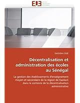 Decentralisation Et Administration Des Ecoles Au Senegal (Omn.Univ.Europ.)