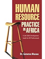 Human Resource Practice in Africa: A Soft Skills Development Guide for HR Professionals: Volume 1