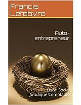 Auto-entrepreneur: Fiscal Social Juridique Comptable (French Edition)