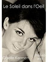 #03 Le Soleil dans l'Oeil (50 ans d'écriture en cahier 1960-2010) (French Edition)