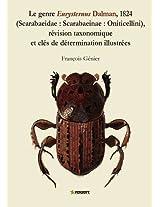 Le Genre Eurysternus Dalman, 1824 (Scarabaeidae : Scarabaeinae : Oniticellini), Revision Taxonomique Et Cles De Determination Illustrees (Pensoft Series Faunistica)